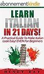 Italian: Learn Italian In 21 DAYS! -...