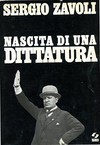 Nascita di una dittatura. Prefazione di Renzo De Felice