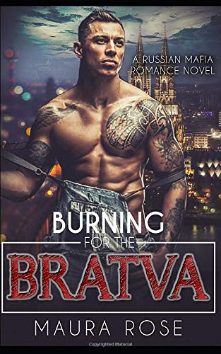 Burning for the Bratva: A Russian Mafia Romance Novel Irish Rose