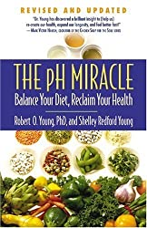 The pH Miracle: Balance Your Diet, Reclaim Your Health by Shelley Redford Young (2010-07-02)