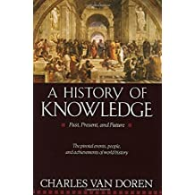 A History of Knowledge: Past, Present, and Future by Charles Van Doren (1992-03-17)