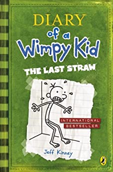 The Last Straw (Diary of a Wimpy Kid book 3) by [Kinney, Jeff]