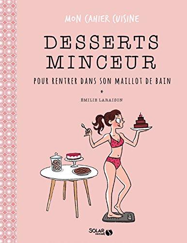 Desserts minceur pour rentrer dans son maillot de bain par Emilie LARAISON