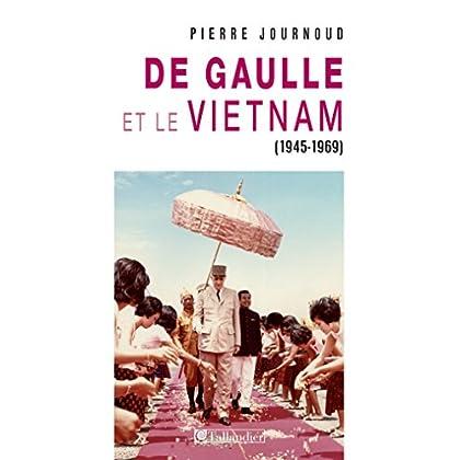 De gaulle et le Vietnam 1945 1969 (CONTEMPO.)