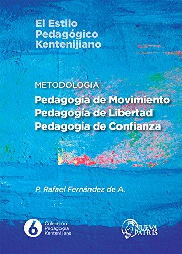 Metodología: Pedagogía de Movimiento, Pedagogía de Libertad, Pedagogía de Confianza por Rafael Fernández de Andraca