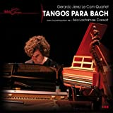 Tangos para Bach   Jerez Le Cam, Gerardo