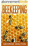 Beekeeping: The Ultimate Guide To Beekeeping (English Edition)