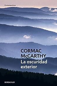 La oscuridad exterior par Cormac McCarthy