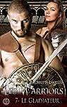 Les Warriors, tome 7 : Le gladiateur par Lavallée