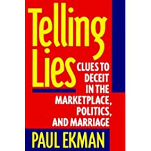 Telling Lies: Clues to Deceit in the Marketplace, Politics, and Marriage by Paul Ekman (1992-06-01)