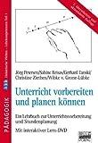 Unterricht vorbereiten und planen können. Ein Lehrbuch zur Unterrichtsvorbereitung und Stundenplanung. Mit interaktiver Lern-DVD von Jörg Petersen (30. Oktober 2009) Broschiert
