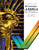 The story of the Commodore Amiga in Pixels_ (English Edition)