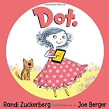 [Dot.] (By: Randi Zuckerberg) [published: November, 2013]