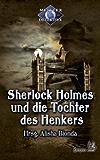 Sherlock Holmes 3: Sherlock Holmes und die Tochter des Henkers (Meister Detektive)
