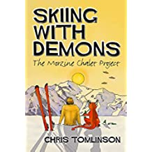 Skiing with Demons: The Morzine Chalet Project (English Edition)