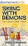 Skiing with Demons: The Morzine Chale...