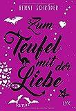 Zum Teufel mit der Liebe (Catalea Morgenstern, Band 2) - Benne Schröder