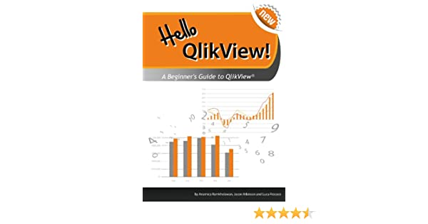 Hello qlikview a beginners guide to qlikview ebook jason atkinson a beginners guide to qlikview ebook jason atkinson luca fracassi anamica ramkhelawan amazon kindle store fandeluxe Gallery