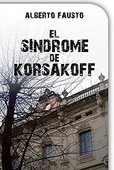 El Síndrome de Korsakoff de [Fausto, Alberto]