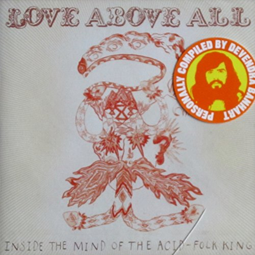 love-above-all-inside-the-mind-of-the-acid-folk-king