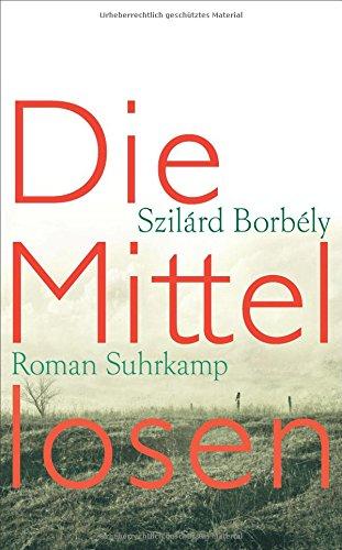 Preisvergleich Produktbild Die Mittellosen: Roman (suhrkamp taschenbuch)