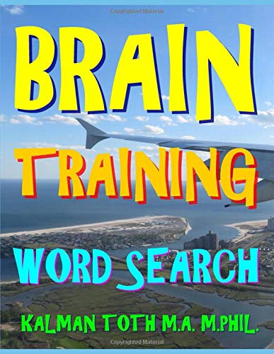 Brain Training Word Search: 300 IQ Booster, Amazing & Fabulous Themed Puzzles