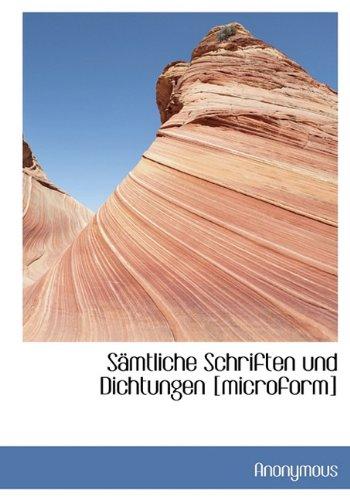Samtliche Schriften Und Dichtungen [Microform]