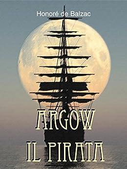 Argow il pirata: 2 (Gli Imperdibili) di [de Balzac, Honoré]