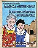 Grandma Lale's Magical Adobe Oven: El Horno Mágico de Abuelita Lale