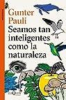 Seamos tan inteligentes como la naturaleza par Pauli