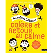Colère et retour au calme