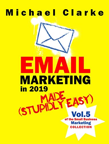 Email Marketing in 2019 Made (Stupidly) Easy: How to Use ...