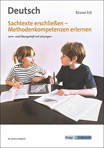 Sachtexte erschließen - Methodenkompetenzen erlernen: Lern- und Arbeitsheft mit Lösungen, Klasse 5/6