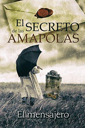 """El Secreto de las Amapolas: Continuación y fin de """"No me falles"""" (Imprescindible leer No me falles antes de comenzar esta novela). (Trama Albagranera nº 2)"""