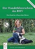 Der Hundeführerschein des BHV: Den Hund im Alltag sicher führen