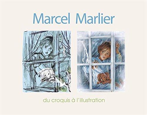 Marcel Marlier : Du croquis à l'illustration par Bruno Belvaux