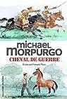 Cheval de guerre par Morpurgo