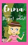 Emma möchte fliegen! Emma veut voler! - bilinguales Kinderbuch 3-6 Jahre: zweisprachig/bilingue Deutsch-Französich - Allemand-Français (German Edition)