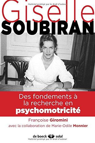 Gisèle Soubiran : Des fondements à la recherche en psychomotricité