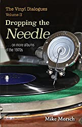 The Vinyl Dialogues, Volume II: Dropping the Needle... on more albums of the 1970s (English Edition)