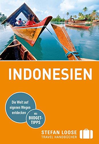 Stefan Loose Reiseführer Indonesien: mit Downloads aller Karten (Stefan Loose Travel Handbücher E-Book) (Karte Indonesien)