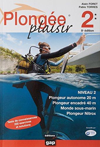 Plongée plaisir niveau 2 par Alain Foret
