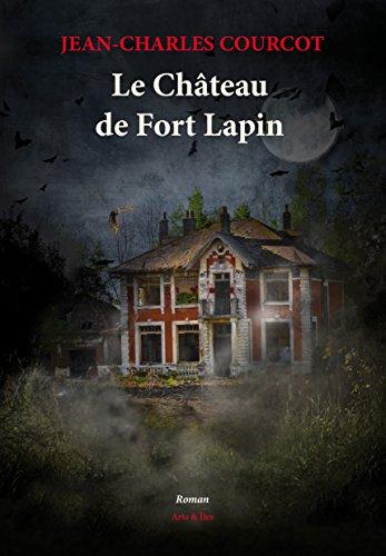 Le Château de Fort Lapin par Jean-Charles Courcot