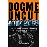 [(Dogme Uncut: Lars Von Trier, Thomas Vinterberg, and the Gang That Took on Hollywood)] [Author: Jack Stevenson] published on (January, 2004)