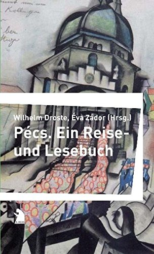 Pécs: Ein Reise- und Lesebuch