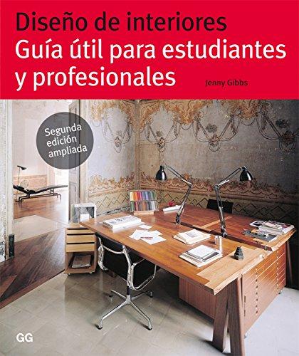 Diseño de interiores: Guía útil para estudiantes y profesionales por Jenny Gibbs