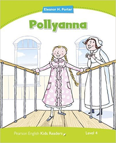 Level 4: Pollyanna (Pearson English Kids Readers)