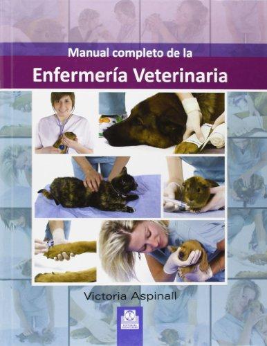 Manual Completo De La Enfermería Veterinaria por Victoria Aspinall