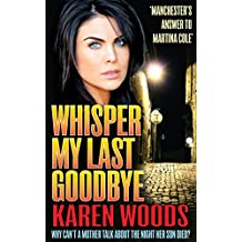 Whisper My Last Goodbye: Why can't a mother talk about the night her son died?