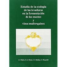 Estudio de la ecología de las levaduras en la fermentación de los mostos y vinos mallorquines (Altres obres)